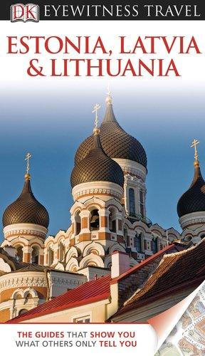 9780756670122: Estonia, Latvia, and Lithuania (EYEWITNESS TRAVEL GUIDE)