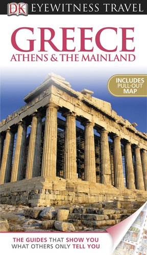 9780756670177: Greece Athens & the Mainland [With Pull-Out Map] (Dk Eyewitness Travel Guides Greece: Athens and the Mainland)