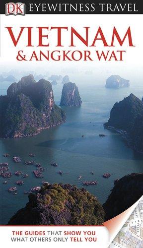 9780756670313: DK Eyewitness Travel Guide: Vietnam and Angkor Wat