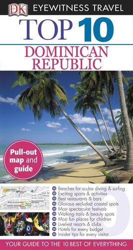 9780756670528: Top 10 Dominican Republic (Eyewitness Top 10 Travel Guide)