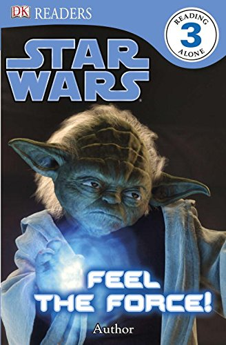 9780756671273: Star Wars: Feel the Force! (Dk Readers. Level 3)