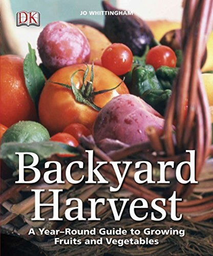 9780756671631: Backyard Harvest: A year-round guide to growing fruit and vegetables