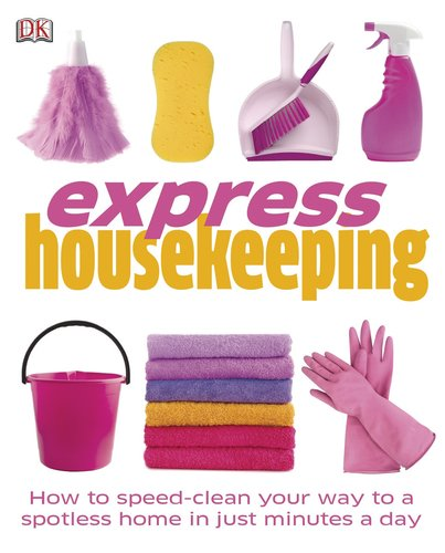 9780756671778: Express Housekeeping: How to Speed Clean, Lighten the Laundry Load, Cleaning Tricks & Tips