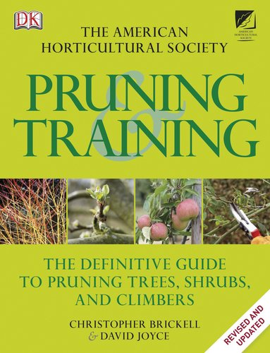 9780756671891: American Horticultural Society Pruning and Training