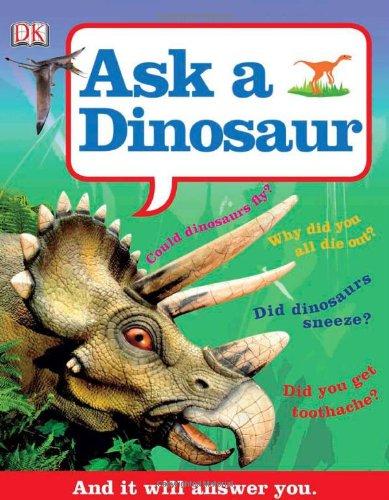 9780756672294: Ask a Dinosaur