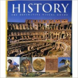 9780756674564: History: The Definitive Visual Guide - From the Dawn of Civilisation to the Present Day