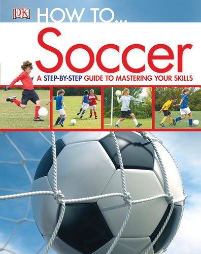 9780756675813: How to...Soccer (Dk How to)