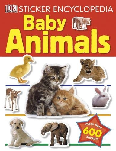 9780756682248: Sticker Encyclopedia: Baby Animals (DK Sticker Encyclopedias)