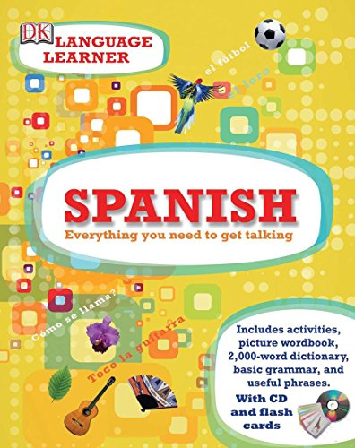 Spanish: Everything You Need to Get Talking: Dorling Kindersley, Inc.