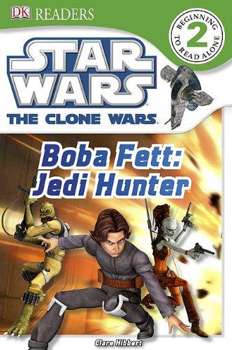 9780756682804: DK Readers: Star Wars: The Clone Wars: Boba Fett, Jedi Hunter (Dk Readers. Level 2)