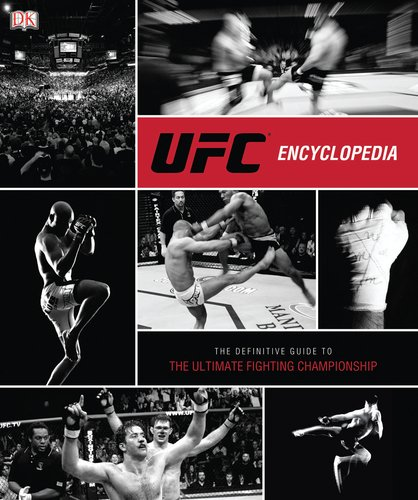 9780756683610: UFC Encyclopedia: The Definitive Guide to the Ultimate Fighting Championship
