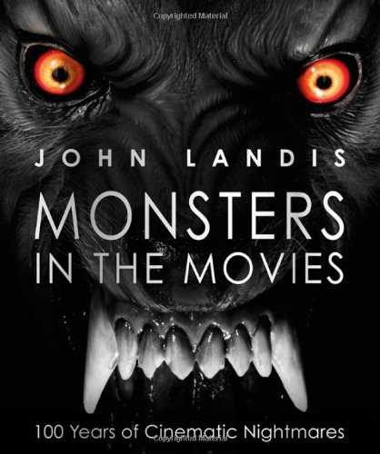 9780756683702: Monsters in the Movies: 100 Years of Cinematic Nightmares