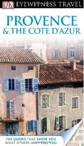 DK Eyewitness Travel Guide: Provence and Cote D'Azur: Bailey, Rosemary; Williams, Roger; Evans...