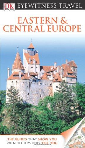 DK Eyewitness Travel Guide: Eastern and Central Europe: Jonathan Bousfield; Matt Willis