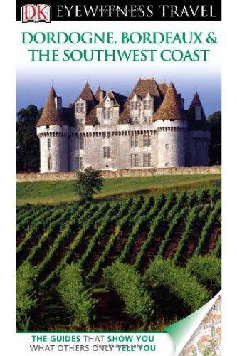 9780756684259: Dk Eyewitness Travel Dordogne, Bordeaux & the Southwest Coast