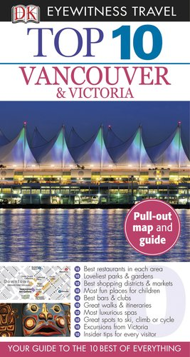 9780756684488: Top 10 Vancouver & Victoria [With Map] (Dk Eyewitness Top 10 Travel Guides)