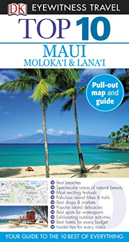 Top 10 Maui, Molokai & Lanai (Eyewitness Top 10 Travel Guide)