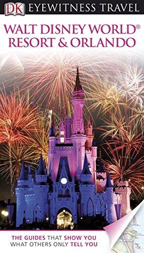 9780756685560: DK Eyewitness Travel Guide: Walt Disney World Resort & Orlando