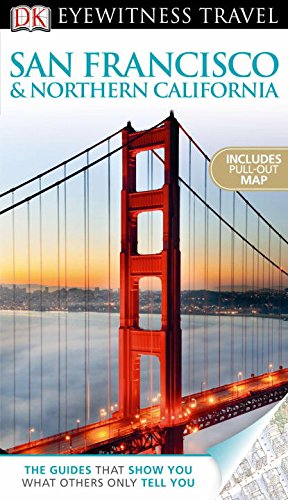 DK Eyewitness Travel Guide: San Francisco & Northern California: Sorensen, Annelise; DK ...