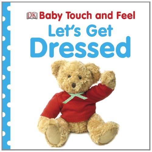 9780756686895: Baby Touch and Feel: Let's Get Dressed (Baby Touch & Feel)