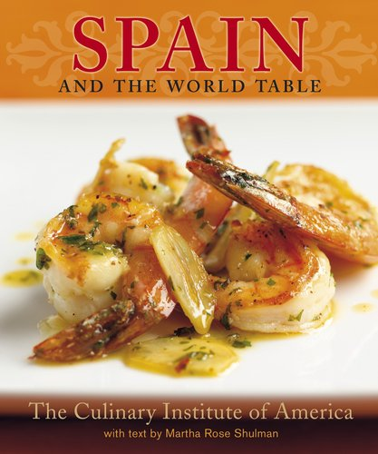 Spain and the World Table (075668899X) by Shulman, Martha Rose