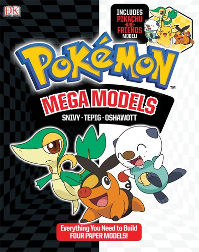 9780756689032: Pokemon Mega Models: Build Snivy, Oshawatt and Tepig