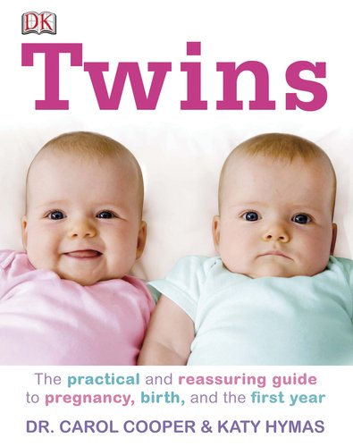 9780756689810: Twins: The Practical and Reassuring Guide to Pregnancy, Birth, and the First Year