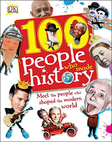 9780756690038: 100 People Who Made History: Meet the People Who Shaped the Modern World