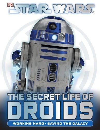 9780756690151: Star Wars: The Secret Life of Droids
