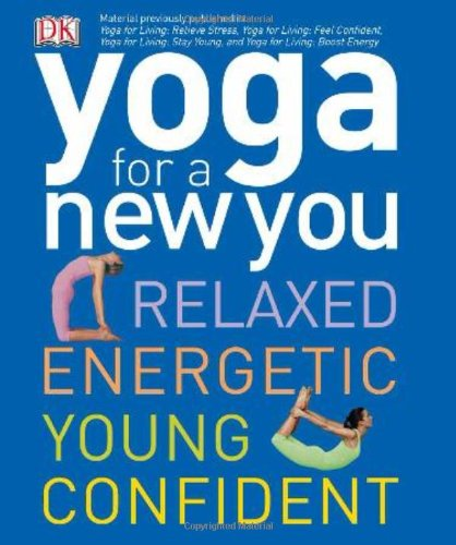 9780756690533: Yoga for a New You