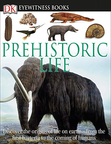 9780756690779: Eyewitness Prehistoric Life