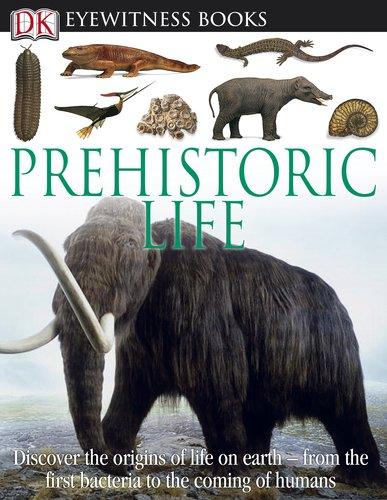 9780756690786: DK Eyewitness Books: Prehistoric Life
