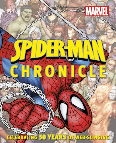 9780756692360: Spider-Man Chronicle: A Year by Year Visual History
