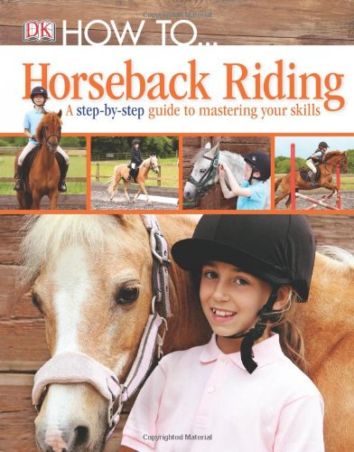 9780756692438: How to...: Horseback Riding (Dk How to)