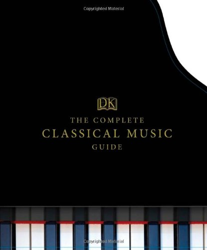 9780756692568: The Complete Classical Music Guide