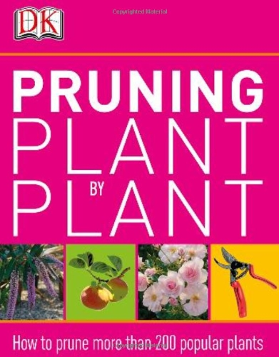 9780756692728: Pruning Plant by Plant
