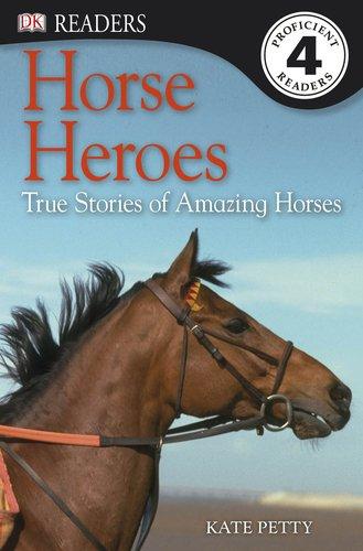 DK Readers L4: Horse Heroes: True Stories: Petty, Kate