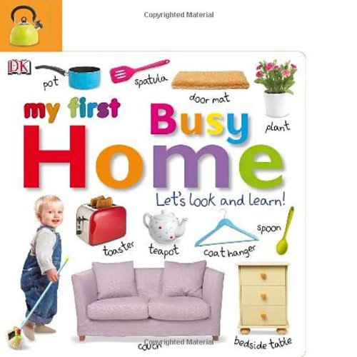 9780756693497: Tabbed Board Books: My First Busy Home: Let's Look and Learn! (TAB BOARD BOOKS)