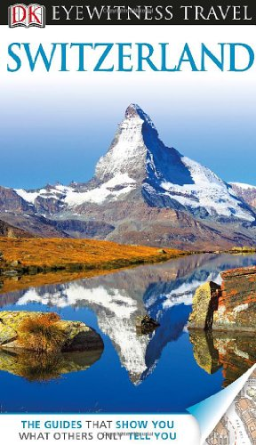 DK Eyewitness Travel Guide: Switzerland: DK Publishing