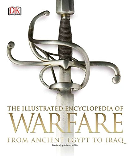 The Illustrated Encyclopedia of Warfare: From Ancient Egypt to Iraq (Paperback)