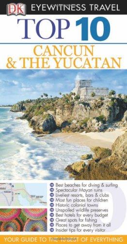 9780756695965: Top 10 Cancun and Yucatan (Dk Eyewitness Top 10 Travel Guides. Cancun and the Yucatan)