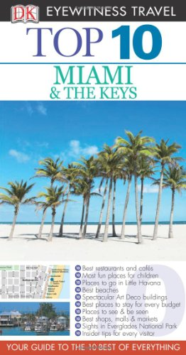 Top 10 Miami and the Keys (Eyewitness Top 10 Travel Guide): Kennedy, Jeffrey