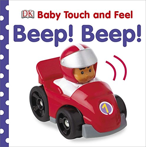 9780756697853: Baby Touch and Feel: Beep! Beep! (Baby Touch & Feel)