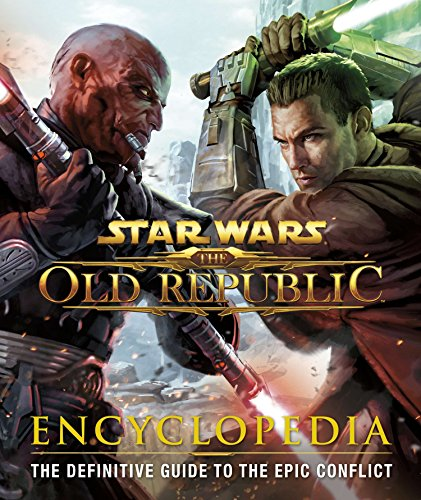 9780756698393: Star Wars the Old Republic Encyclopedia: The Definitive Guide to the Epic Conflict
