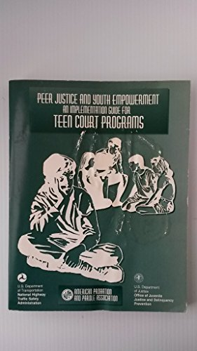 9780756700232: Peer Justice & Youth Empowerment: An Implementation Guide for Teen Court Programs