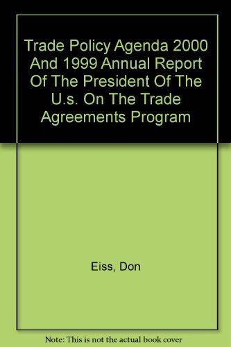 Trade Policy Agenda 2000 And 1999 Annual Report Of The President Of The U.s. On The Trade ...