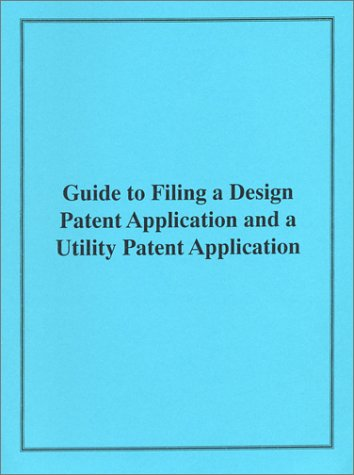 Guide to Filing a Design Patent Application and a Utility Patent Application