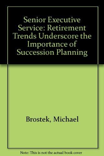 Senior Executive Service: Retirement Trends Underscore the Importance of Succession Planning: ...