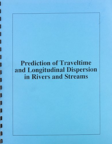 Prediction of Traveltime and Longitudinal Dispersion in Rivers and Streams: Harvey E. Jobson