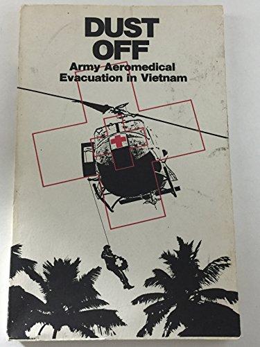 9780756710859: Dust Off: Army Aeromedical Evacuation in Vietnam